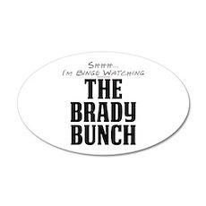 Shhh... I'm Binge Watching The Brady Bunch 38.5 x