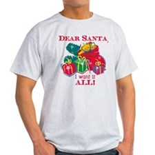Want It All Santa T-Shirt
