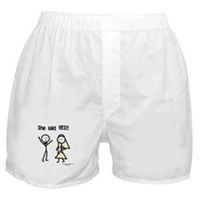 She Said Yes! Boxer Shorts