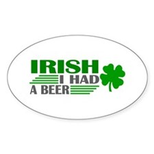 Irish I had a beer Oval Bumper Stickers