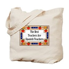 The Best Teachers Are Spanish Teachers Tote Bag