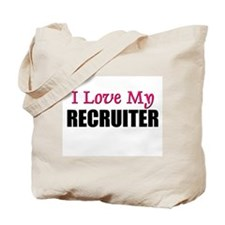 I Love My RECRUITER Tote Bag