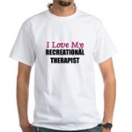 I Love My RECREATIONAL THERAPIST White T-Shirt