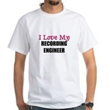I Love My RECORDING ENGINEER Shirt