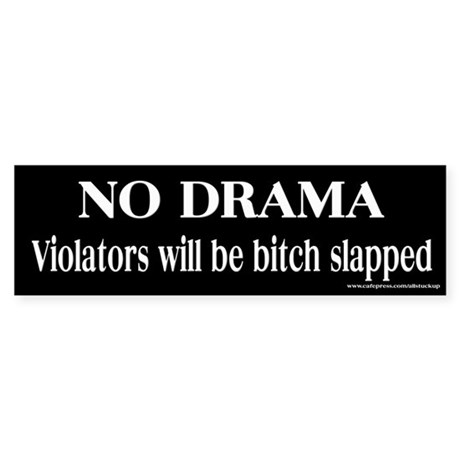 No Drama Bitch Slap Bumper Sticker