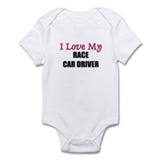 I Love My RACE CAR DRIVER Infant Bodysuit