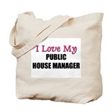 I Love My PUBLIC HOUSE MANAGER Tote Bag