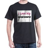 I Love My PSYCHOTHERAPIST T-Shirt