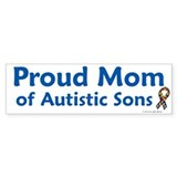Proud Mom Of Autistic Sons Bumper Car Sticker