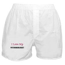 I Love My PSYCHOBIOLOGIST Boxer Shorts