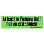 At Least in Vietnam Bush had an exit strategy