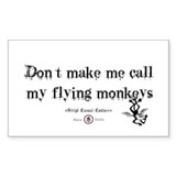 Got flying monkey's? Rectangle Decal