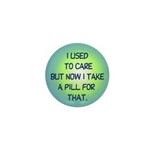I Used to Care Mini Button