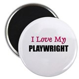 I Love My PLAYWRIGHT Magnet