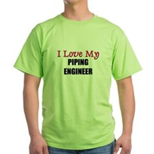I Love My PIPING ENGINEER T-Shirt