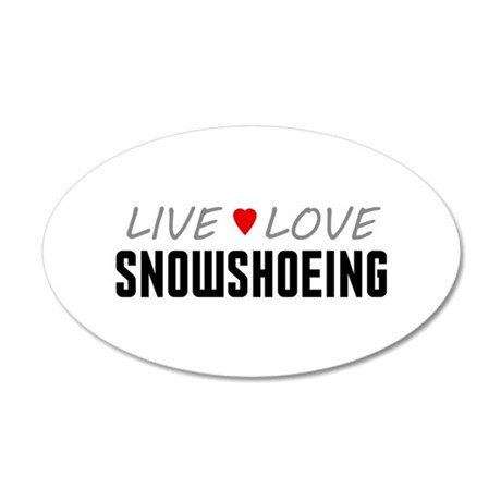 Live Love Snowshoeing 38.5 x 24.5 Oval Wall Peel