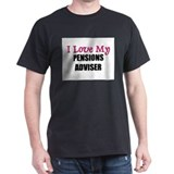 I Love My PENSIONS ADVISER T-Shirt