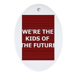 WERE THE KIDS OF THE FUTURE KEEPSAKE(Oval)