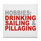 Drinking, Sailing, Pillaging Tile Coaster
