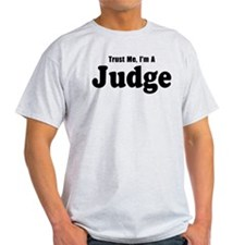 Trust Me, I'm A Judge T-Shirt