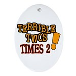 Terrible Twos - Times 2! Oval Ornament