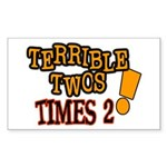 Terrible Twos - Times 2! Rectangle Sticker