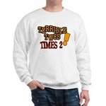 Terrible Twos - Times 2! Sweatshirt