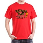 Terrible Twos - Times 2! Dark T-Shirt