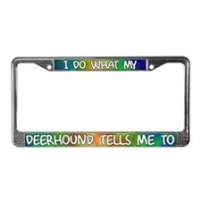 Do what Deerhound License Plate Frame