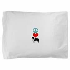 Peace Love Border Collie Pillow Sham