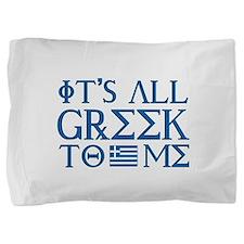 greek to me pod.png Pillow Sham