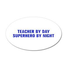 Teacher by day superhero by night-Akz blue 500 Wal