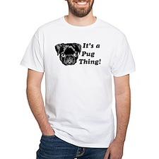 It's a Pug Thing! Shirt