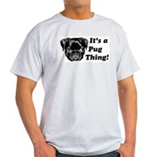 It's a Pug Thing! T-Shirt