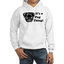 It's a Pug Thing! Hoodie