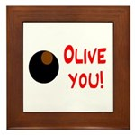 OLIVE YOU Framed Tile