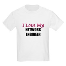 I Love My NETWORK ENGINEER T-Shirt