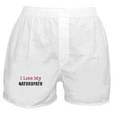 I Love My NATUROPATH Boxer Shorts