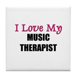 I Love My MUSIC THERAPIST Tile Coaster
