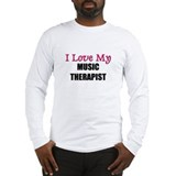 I Love My MUSIC THERAPIST Long Sleeve T-Shirt