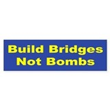 Build Bridges Not Bombs