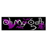 Oh My Goth Bumper Bumper Sticker