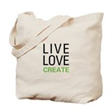 Live Love Create Tote Bag