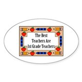The Best Teachers Are 1st Grade Teachers Decal