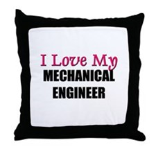 I Love My MECHANICAL ENGINEER Throw Pillow
