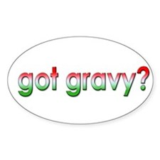 Got Gravy? Oval Decal