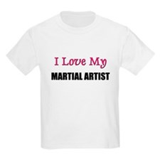 I Love My MARTIAL ARTIST T-Shirt