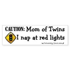 Twin Mom - I sleep at red lights -Bumper Car Sticker