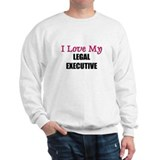 I Love My LEGAL EXECUTIVE Sweatshirt