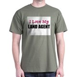 I Love My LAND AGENT T-Shirt